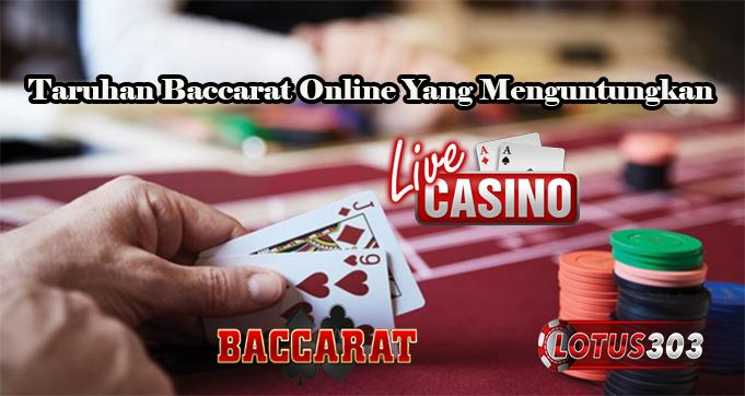 Taruhan Baccarat Online Yang Menguntungkan